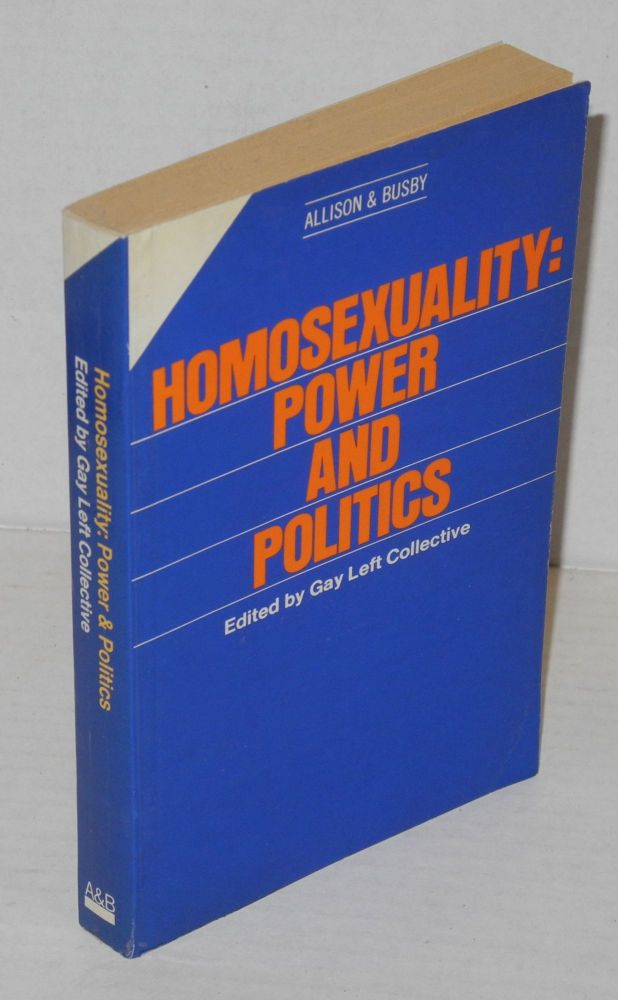 Homosexuality; power & politics. Gay Left Collective, Jeffrey Weeks, Dennis Altman, Margaret Coulson.