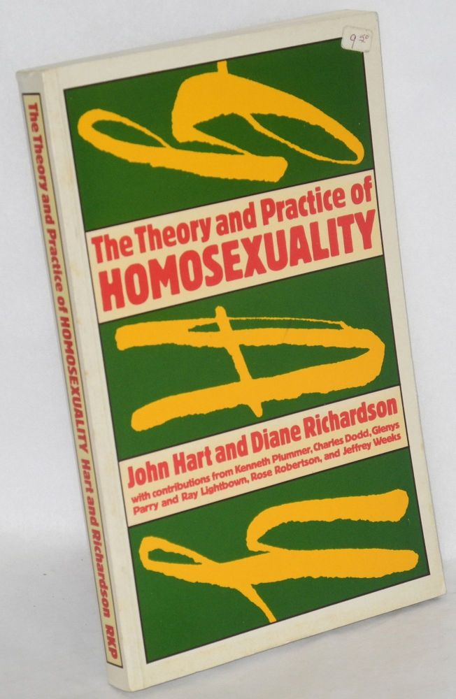 The theory and practice of homosexuality. John Hart, Rose Robertson Ray Lightbown, , Jeffrey Weeks.