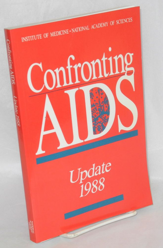 Confronting AIDS; update 1988. National Academy of Sciences. Institute of Medicine.