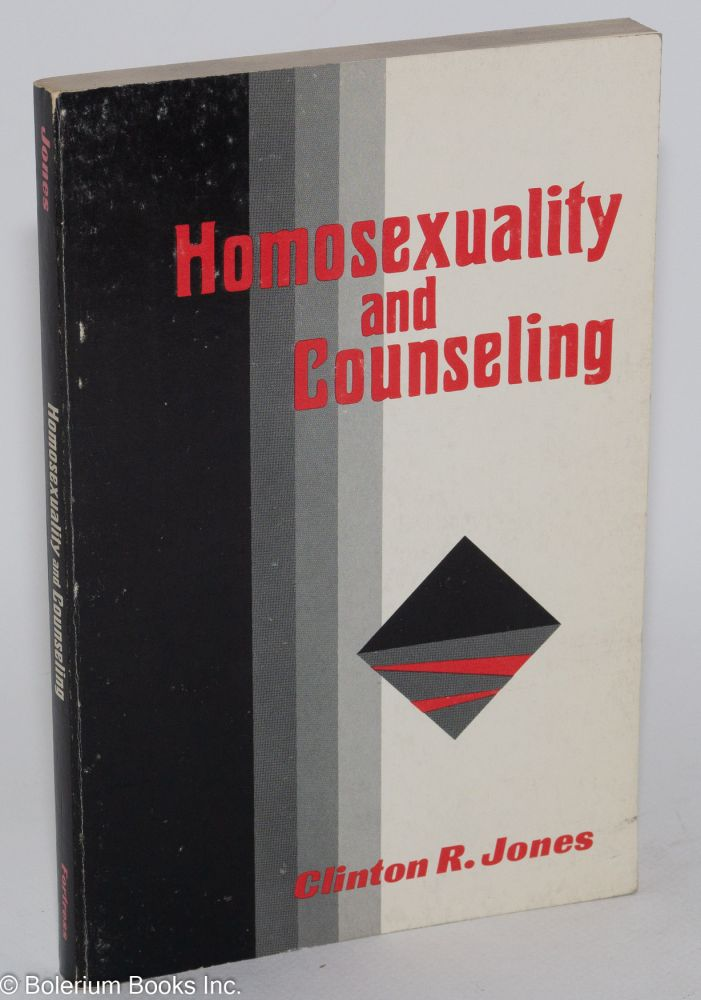 Homosexuality and counseling. Clinton R. Jones.