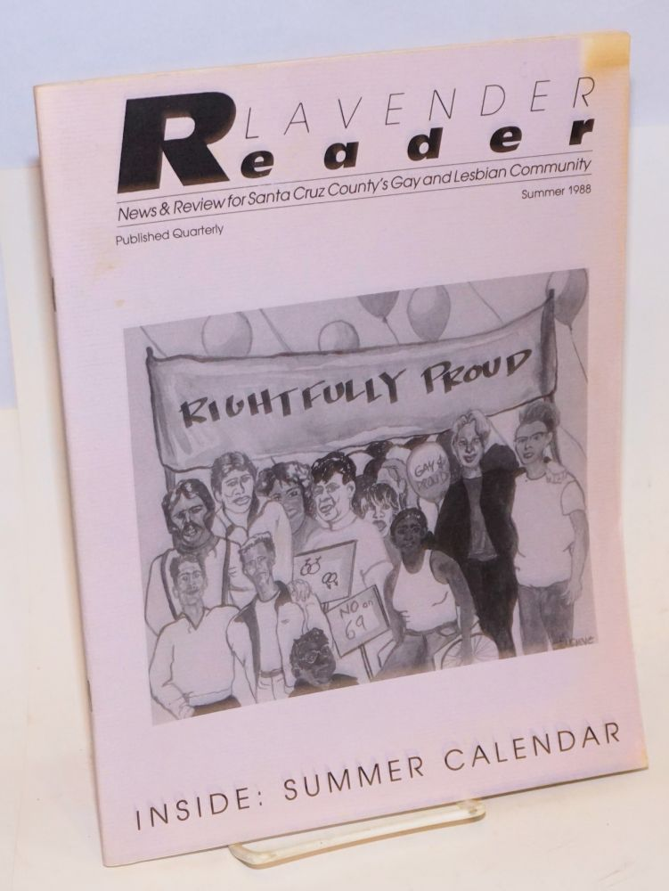Lavender Reader: news & review for Santa Cruz County's gay and lesbian community; vol. 2, #4, Summer 1988: Summer Calendar. Jo Kenny, Scotty Brookie, Allison Claire John Laird, Adrienne Rich, Robin White.