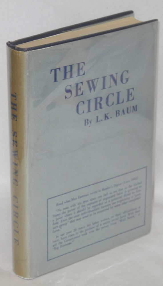 The sewing circle, by L.K. Baum [pseud.]. Louis Kirshbaum, as L. K. Baum.