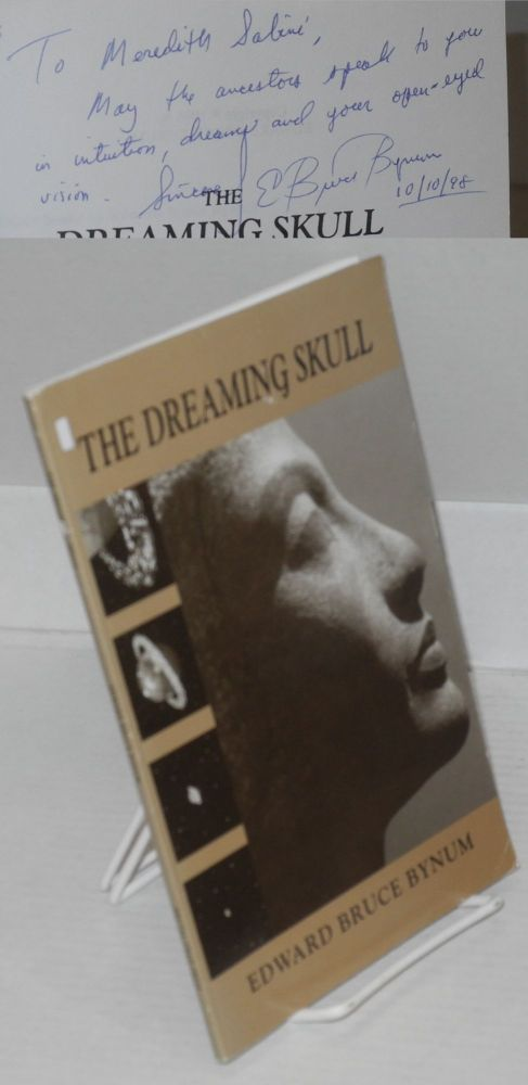 The dreaming skull. Edward Bruce Bynum.