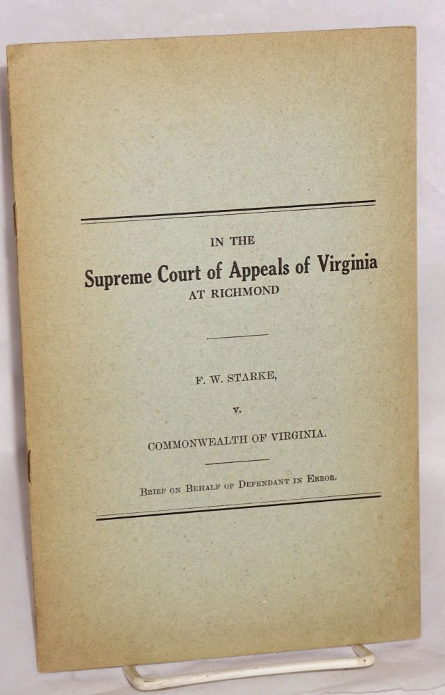 In the Supreme Court of Appeals of Virginia at Richmond. F. W. Starke, v. Commonwealth of Virginia: Brief on Behalf of Defendant in Error. F. W. Starke.