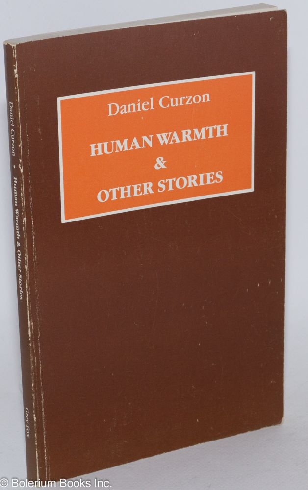Human warmth and other stories;. Daniel Curzon, Daniel Brown.