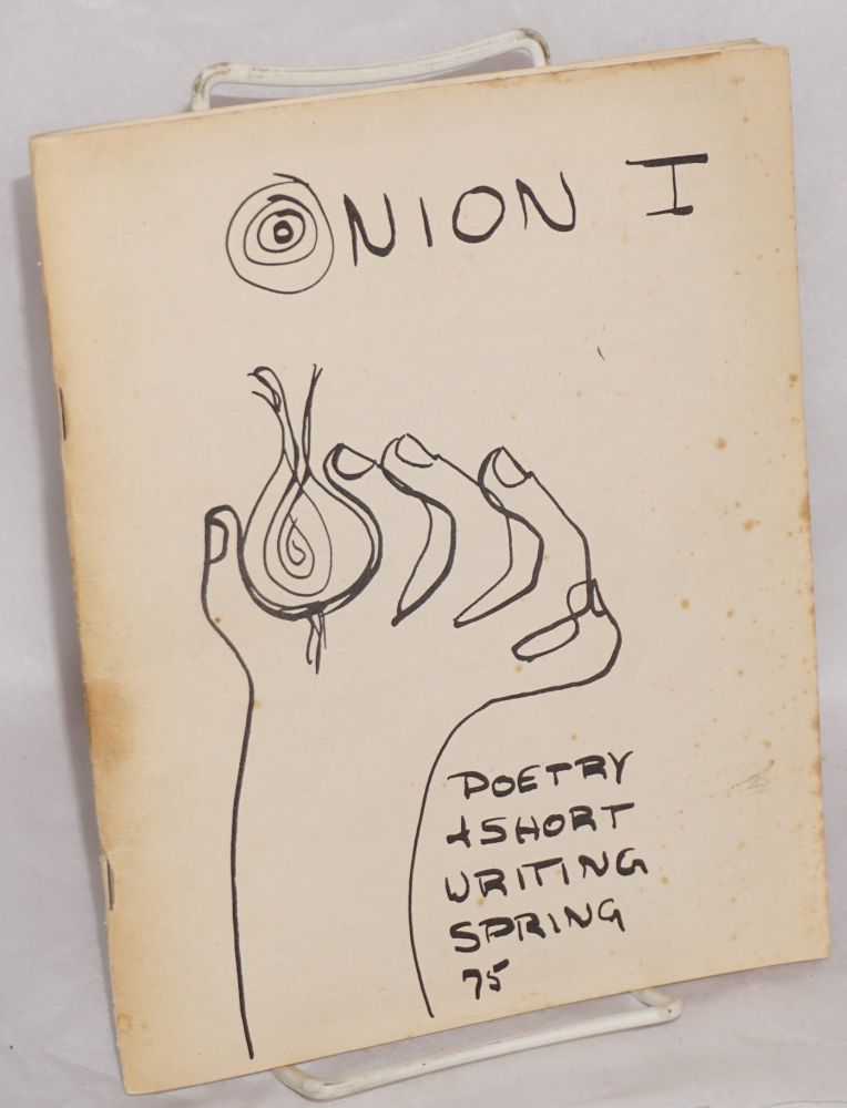 Onion I: poetry and short writing, Spring 1975. Yuval Golan, Hy Newmark, Herb Grade, Kika Epstein Warfield.