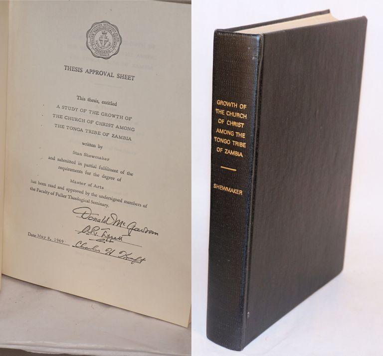 A study of the growth of the Church of Christ among the Tonga Tribe of Zambia. A thesis presented to the faculty of The School of World Mission and Institute of Church Growth, Fuller Theological Seminary. In partial fulfillment of the requirements for the degree Master of Arts. Stan Shewmaker.