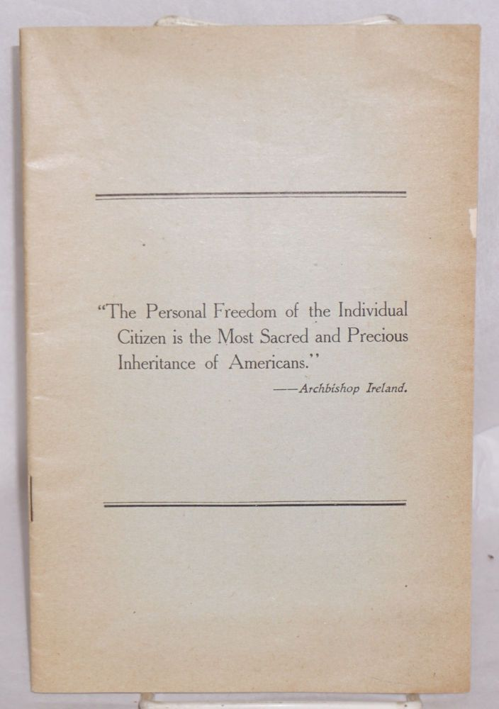 """The personal freedom of the individual citizen is the most sacred and precious inheritance of Americans""--Archbishop Ireland. [Cover title] Unionism vs. law and order in Kentucky [Caption title from p. 3]"