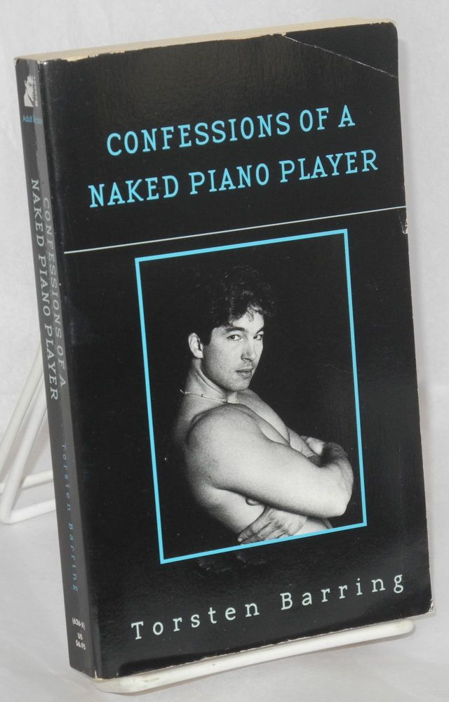 Confessions of a naked piano player. Torsten Barring.