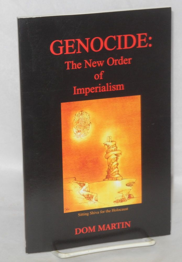 Genocide: the New Order of Imperialism. Dom Martin.