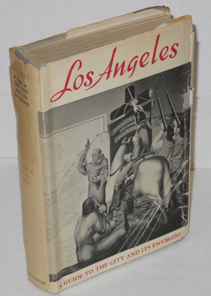 Los Angeles. A Guide to the City and its Environs completely revised second edition. Workers of the Writer's Program of the Work Projects Administration.