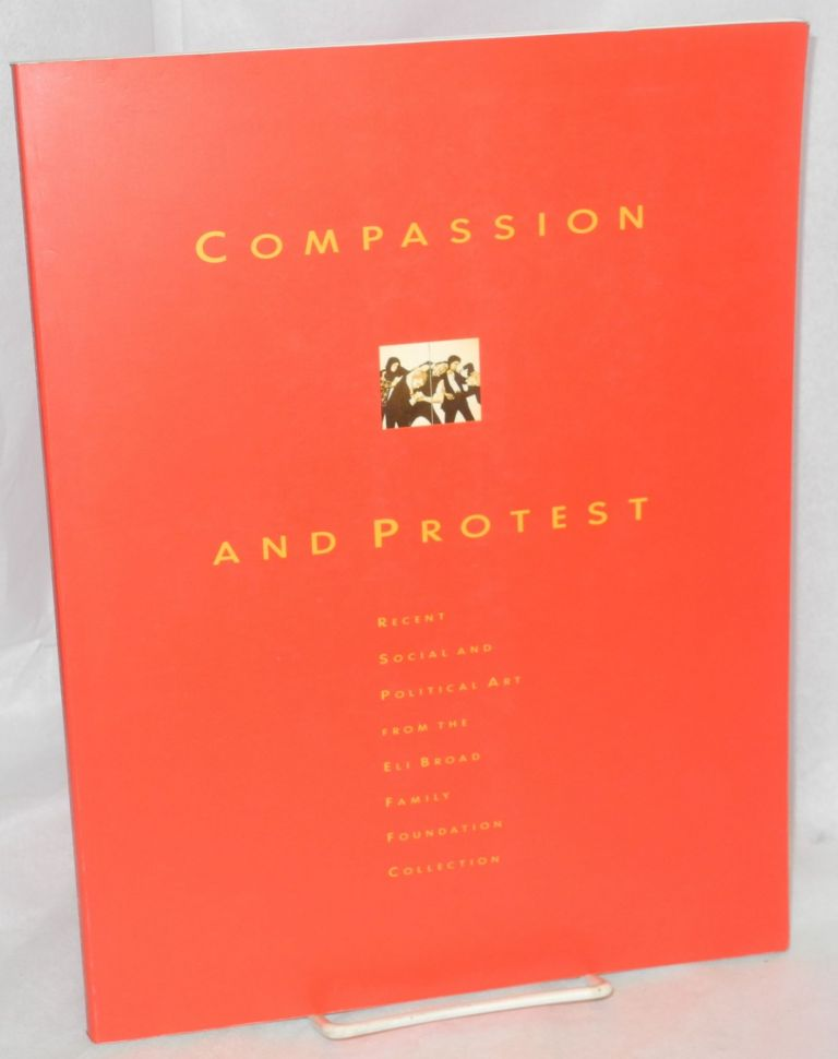 Compassion and Protest; recent social and political art from the Eli Broad Family Foundation Collection: June 1 - August 25, 1991, San Jose Museum of Art. I. Michael Danoff, Keith Haring, Andy Warhol, Jean-Michel Basquiat, Cindy Sherman.