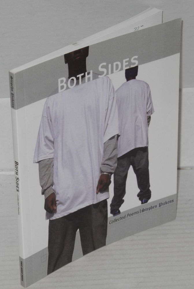 Both sides, collected poems. Stephen Pickens.