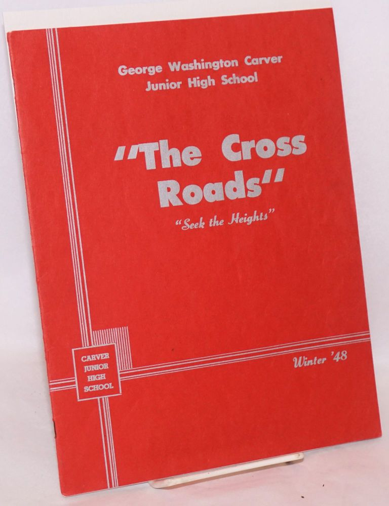 The Cross Roads: seek the heights; George Washington Carver Junior High School Winter '48. Wanda Clarke.