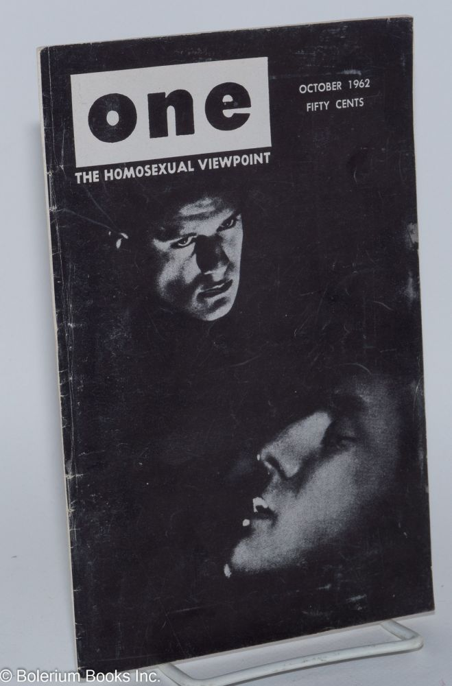 One magazine; the homosexual viewpoint; volume ten, number 10, October 1962. Don Slater, William Lambert, Alison Hunter, James Alexander, p. e. britton.