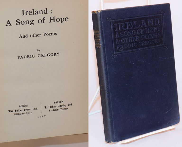 Ireland: a song of hope and other poems. Padric Gregory.