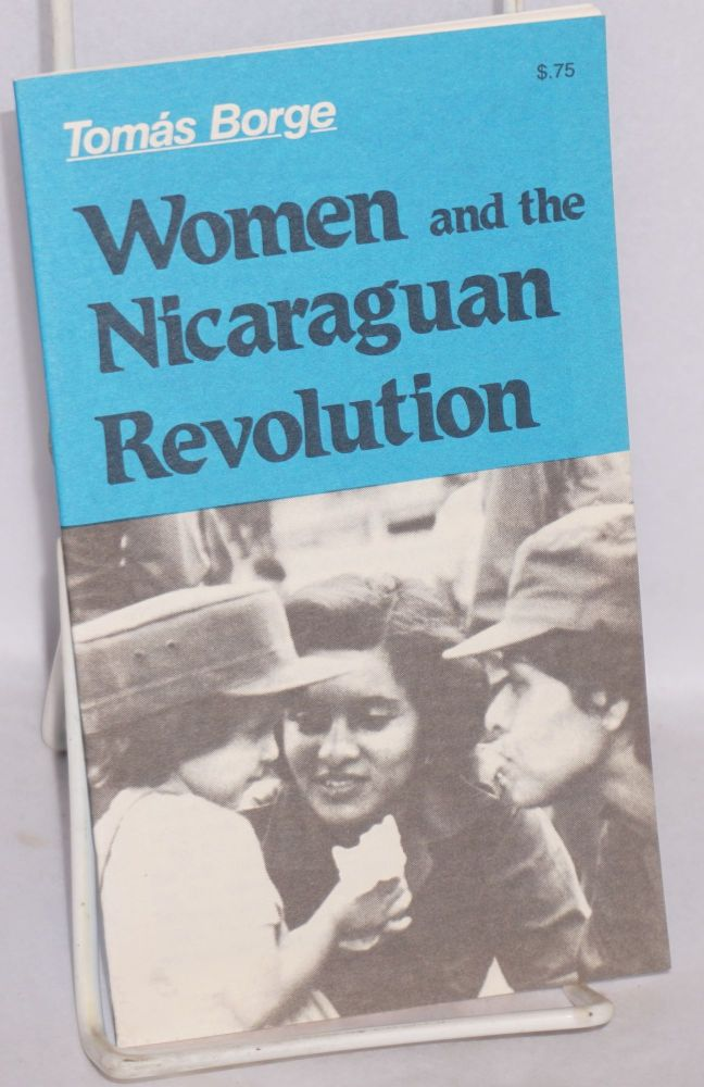 Women and the Nicaraguan Revolution. Tomás Borge.