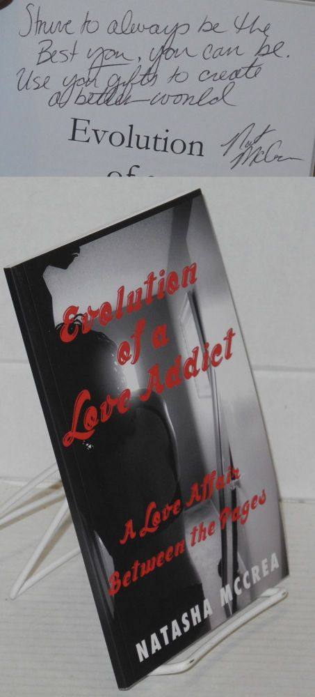 Evolution of a Love Addict: A Love Affair Between the Pages. Natasha McCrea.