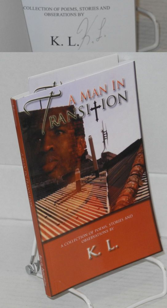 A Man in Transition A Collection of Poems, Stories and Observations. K L., Belvin.