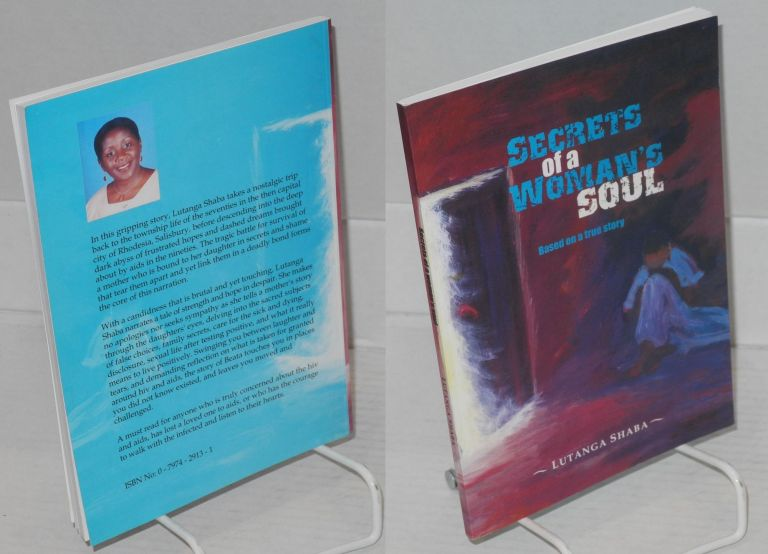 Secrets of a Woman's Soul Based on a true story. Lutanga Shaba.