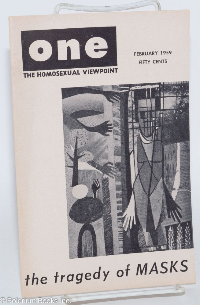 One magazine; the homosexual viewpoint; volume seven number 2, February 1959; The Tragedy of Masks. Don Slater, , Lyn Pedersen, Harry Otis, Dal McIntire, William Lambert.