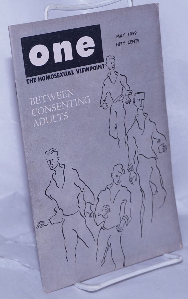 One magazine; the homosexual viewpoint; volume seven number 5, May 1959; Between Consenting Adults. Don Slater, , Lyn Pedersen, Alison Hunter, William Lambert.