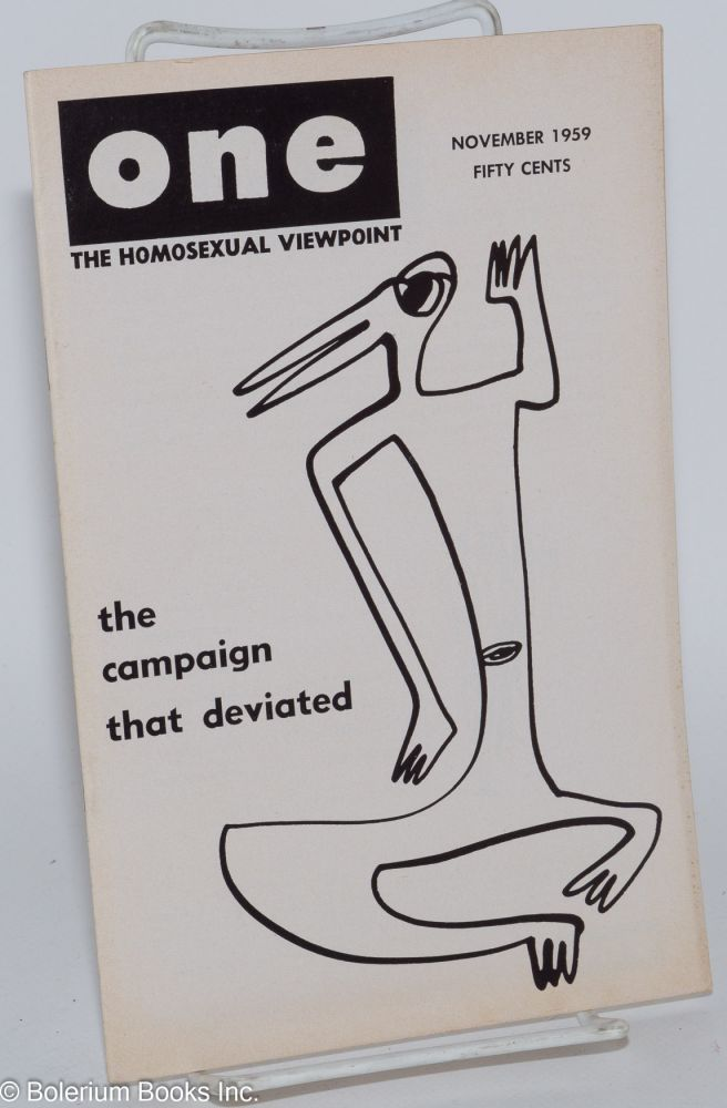 One magazine; the homosexual viewpoint; volume seven number 11, November 1959; The Campaign that deviated. Don Slater, , William Lambert, Blanch M. Baker, Dal McIntire, Ann Wooster.