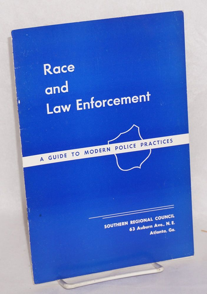Race and law enforcement: a guide to modern police practices. Southern Regional Council.