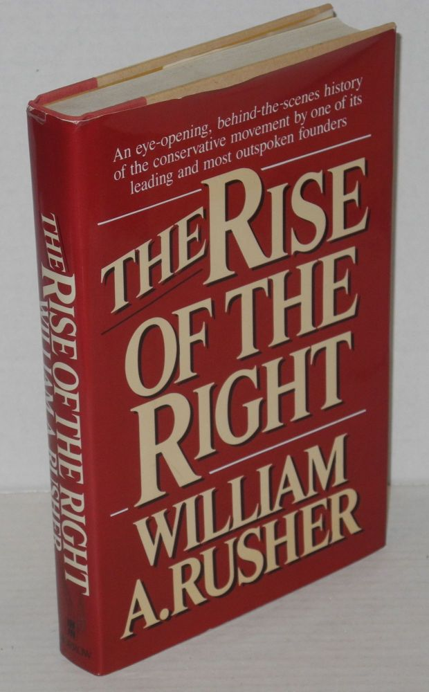 The Rise of the Right. William A. Rusher.
