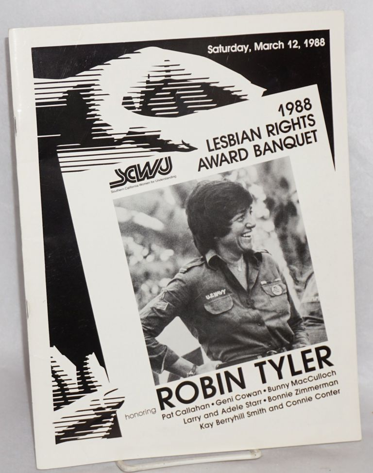 Lesbian rights award banquet honoring Robin Tyler [program] Los Angeles, March 12, 1988. Southern California Women for Understanding.