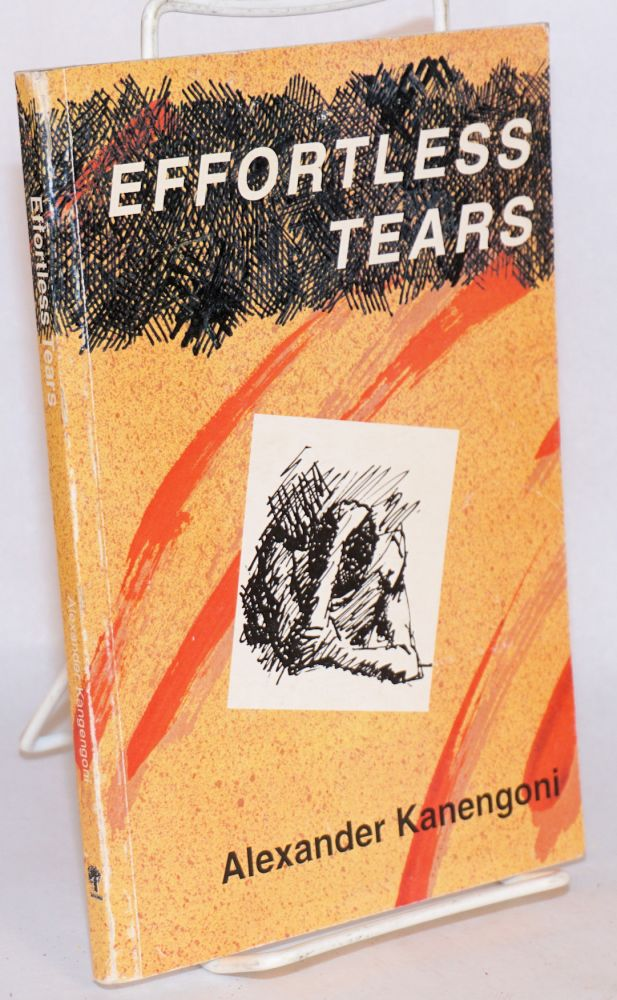 Effortless Tears. Alexander Kanengoni.