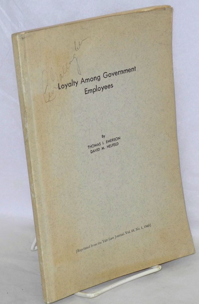 Loyalty among government employees. Thomas I. Emerson, David M. Helfeld.