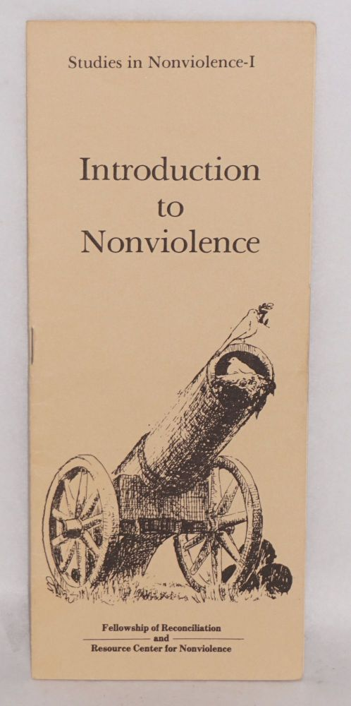 Introduction to nonviolence. Fellowship of Reconciliation, Resource Center for Nonviolence.