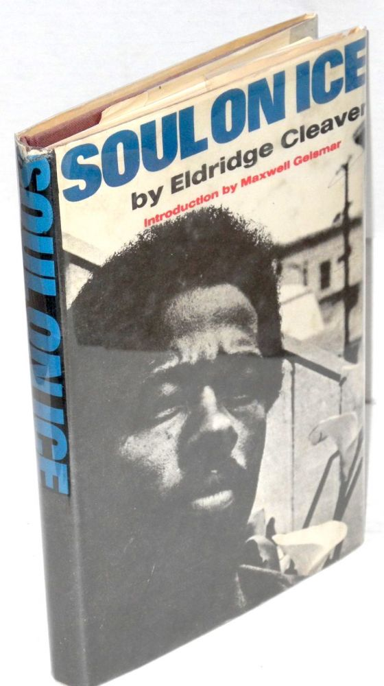 Soul on ice; with an introduction by Maxwell Geismar. Eldridge Cleaver.