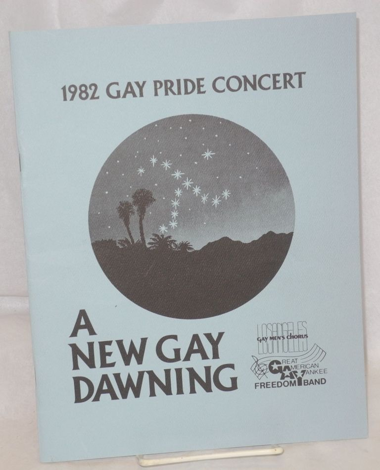 A new day dawning: 1982 Gay Pride Concert. Los Angeles Gay Men's Chorus, Great American Yankee Freedom Band.