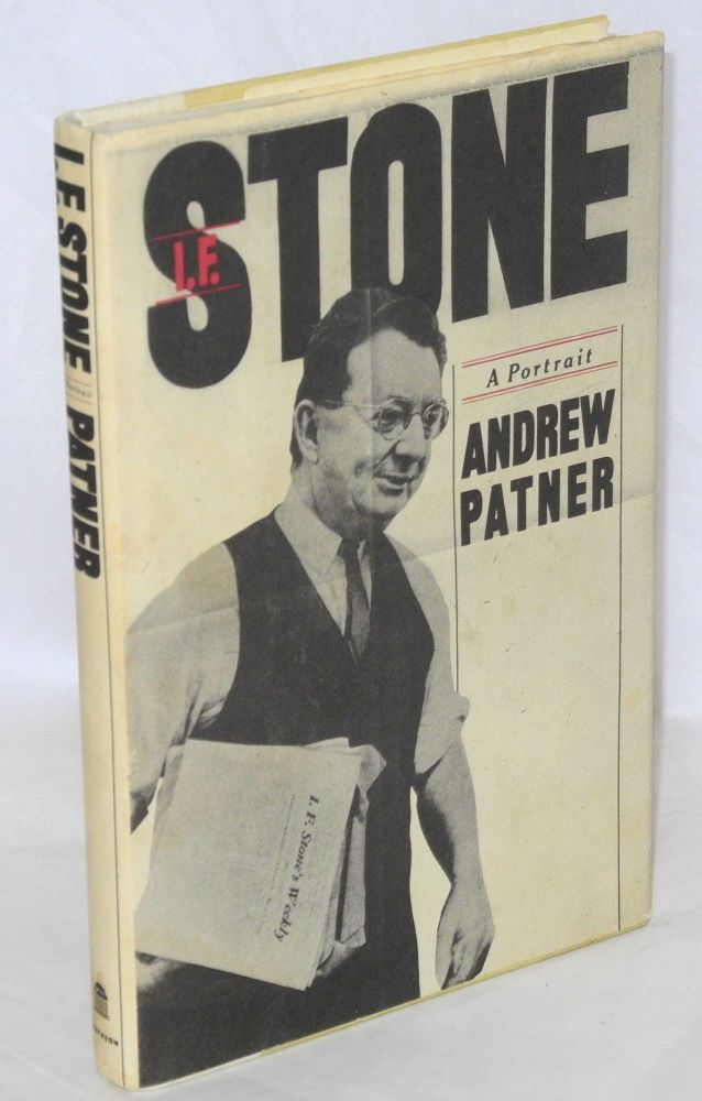 I.F. Stone, a portrait. Andrew Patner.