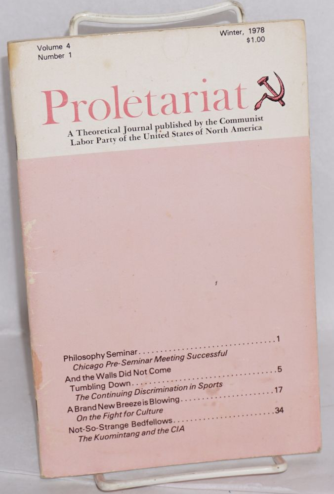 Proletariat: a theoretical journal published by the Communist Labor Party of the United States of North America. Vol. 4 no. 1 (Winter 1978). Communist Labor Party.