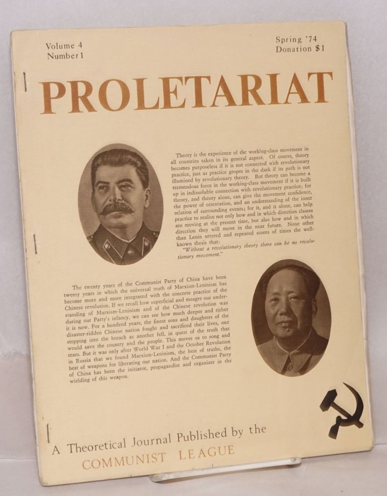 Proletariat: a theoretical journal published by the Communist League. Vol. 4, no. 1 (Spring 1974). Communist League.