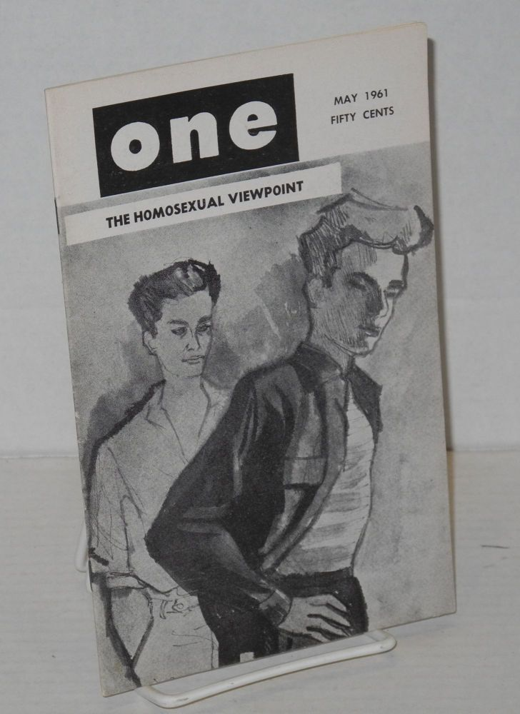 One magazine; the homosexual viewpoint; volume nine, number 5, May 1961. Don Slater, William Lambert, Robert Gregory, Marcel Martin, Del McIntire, Allison Burton aka Jim Kepner.