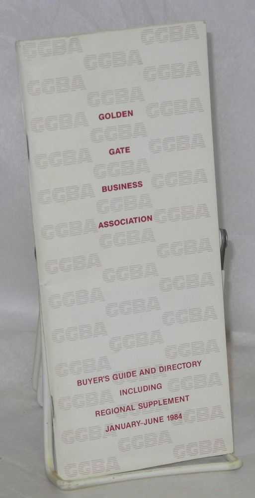 GGBA Buyer's guide/directory; including regional supplement January-June 1984. Golden Gate Business Association.
