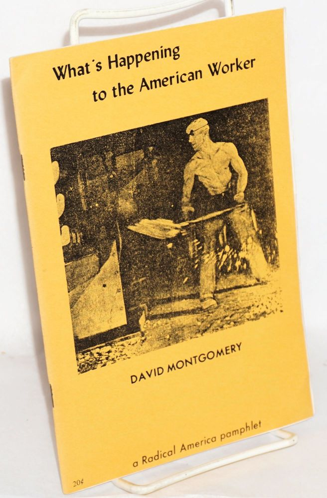 What's happening to the American worker. David Montgomery.