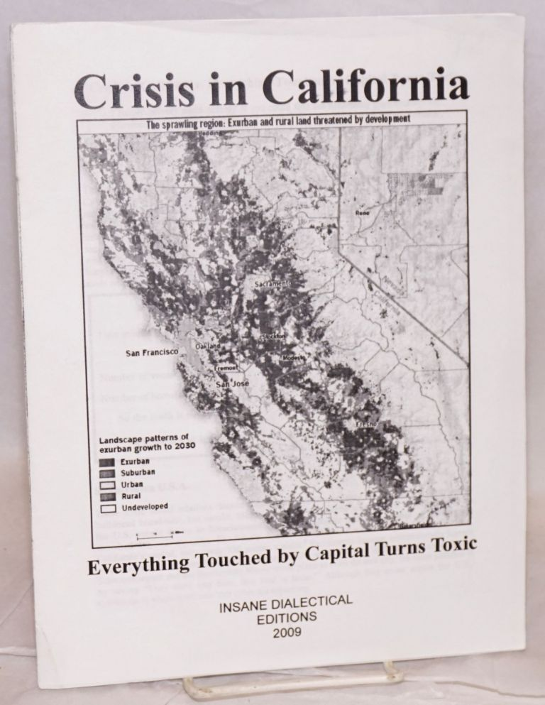 Crisis in California: Everything touched by capital turns toxic. Insane Dialectical Posse.