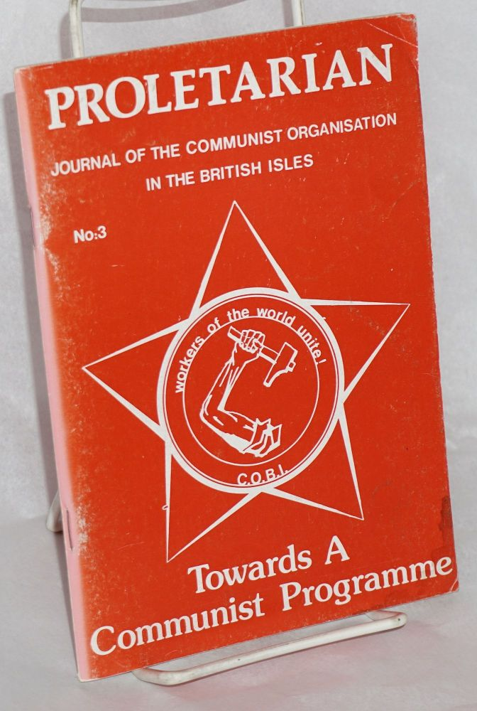 Proletarian. Journal of the Communist Organisation in the British Isles. No. 3