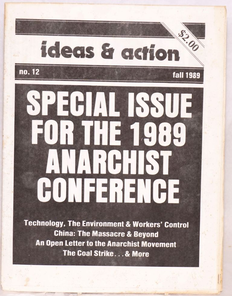 Ideas & action, no. 12, Fall 1989. Special issue for the 1989 anarchist conference. Workers Solidarity Alliance.