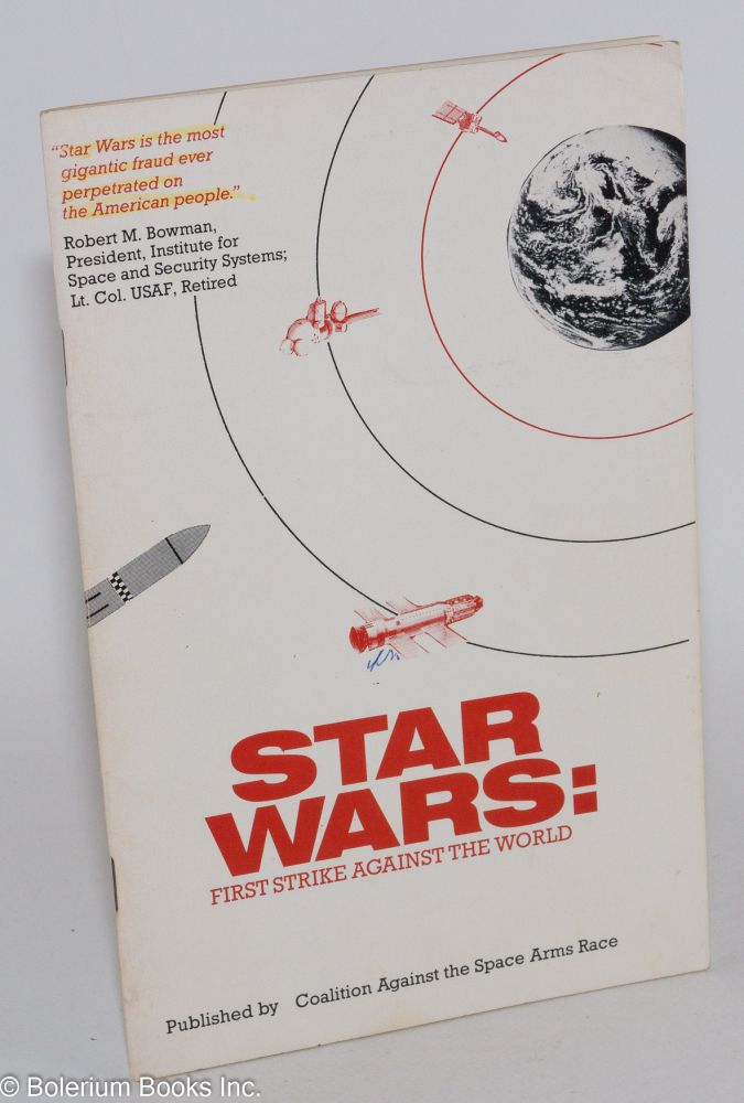 Star Wars: first strike against the world. Coalition Against the Space Arms Race.