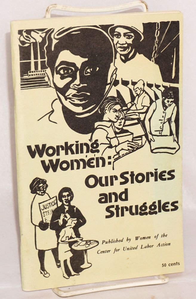 Working women: our stories and struggles. Vol. 2, July 1973. B. J. Kowalski, Mary Piagneri, Beth Marino, eds Susan Steinman.
