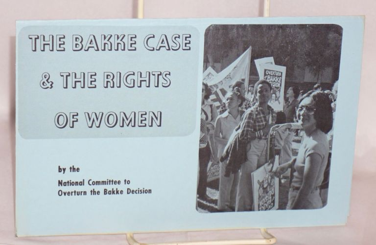 The Bakke Case and the Rights of Women. National Committee to Overturn the Bakke Decision.