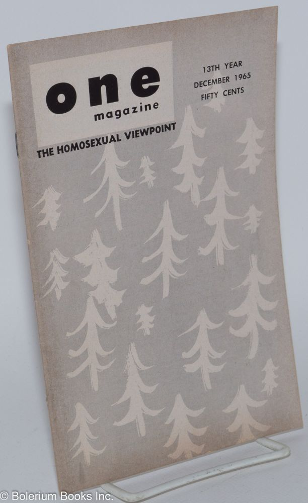 One magazine; the homosexual viewpoint; vol. 13, #12, December 1965. Richard Conger, , Robert Gregory, Pablo, Roger Summers Anela.