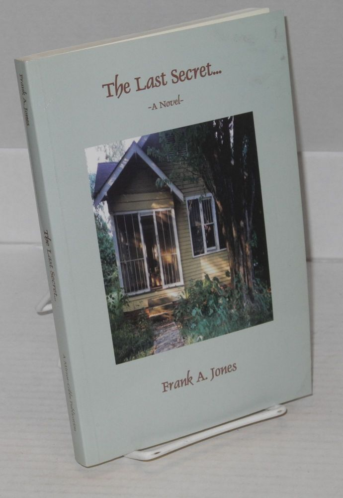 The Last Secret. Frank A. Jones.