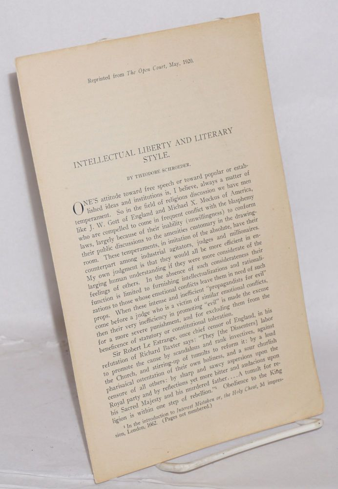 Intellectual liberty and literary style. Reprinted from The Open Court, May, 1920. Theodore Schroeder.